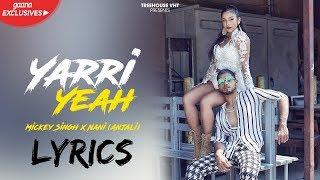 Mickey Singh Yaari Yeah LYRICS / Lyric ft Nani | MAGIC EP