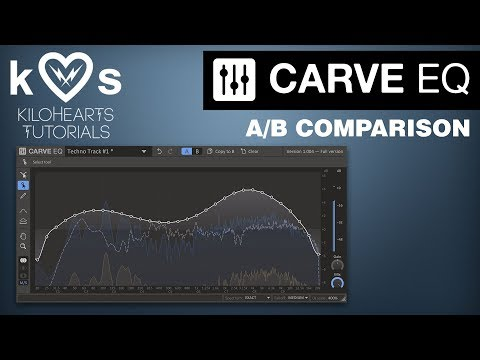Carve EQ Tutorial - A/B Comparison