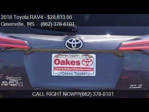 Elegant 2018 Toyota RAV4 XLE 4dr SUV For Sale In Greenville, MS 3870. Oakes Toyota