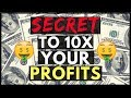 The Secret To 10x Your Profits In Your Online Business