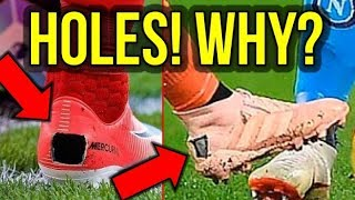 WHY ARE PRO FOOTBALLERS CUTTING HOLES IN THEIR BOOTS?