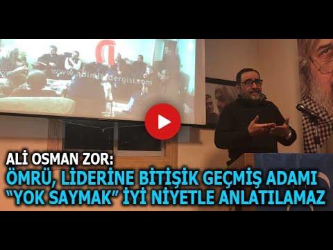 """Ali Osman ZOR: ÖMRÜ LİDERİNE BİTİŞİK GEÇMİŞ ADAMI """"YOK SAYMAK"""" İYİ NİYETLE ANLATILAMAZ"""
