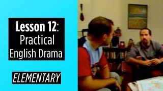 Elementary Level - Lesson 12 - Practical English Drama