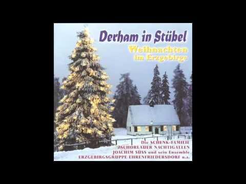 Derham in Stübel - Weihnachten im Erzgebirge (das komplette Album) - Weihnachtslieder