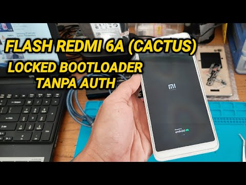 no-auth_cara-flashing-redmi-6a-(cactus)-locked-bootloader.-tested-100%