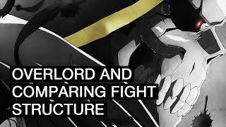 Overlord and Comparing Fight Structure