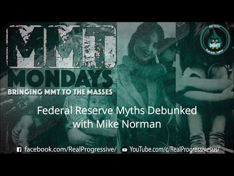 Federal Reserve Myths Debunked with Mike Norman