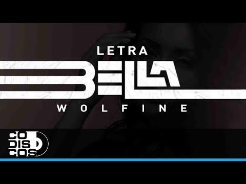 Bella, Wolfine - Vídeo Letra