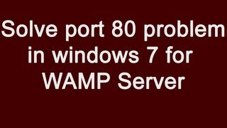 How to solve your port 80 is actually used by Microsoft HTTPAPI/2.0 server on Windows 7 WAMP