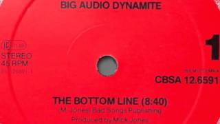"Big Audio Dynamite Bottom Line (Original UK 12"" Mix), Extended 8:45"