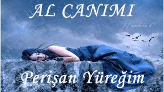 AL CANIMI-PERİŞAN YÜREĞİM