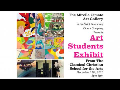 CCSA (Classical Christian School for the Arts) - Art Show - Mirella Cimato Gallery Dec 2020