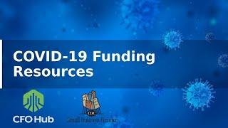 COVID-19 Funding Resources Webinar - CFO Hub & CDC Small Business Finance