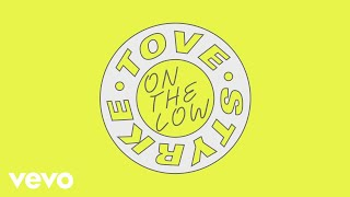 Tove Styrke - On the Low