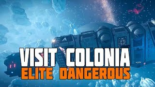 Elite Dangerous - The Story of Colonia - Worth a Visit?