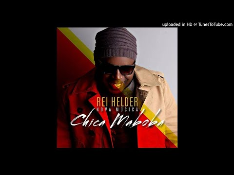 Rei Helder - Chica Maboba (Audio)
