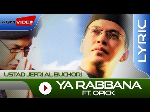 Ustad Jefri Al Buchori feat. Opick - Ya Rabbana | Official Lyric Video