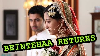 Beintehaa returns as Salaame Ishq - Daastan Mohabbat Ki