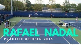 Rafael Nadal Practice US Open 2016