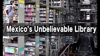 Mexico's Unbelievable Library: Biblioteca Vasconcelos in Mexico City