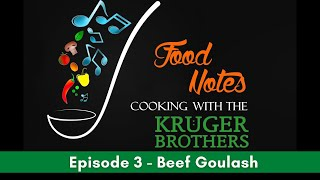 Food Notes - Cooking with the Kruger Brothers - Episode 3