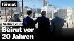 So sah Beirut vor 20 Jahren aus: In den Straßen der libanesischen Hauptstadt - NZZ Format, 2000