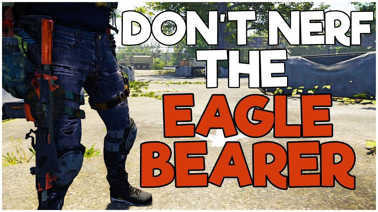 PLEASE DON'T NERF the EAGLE BEARER! - The Division 2