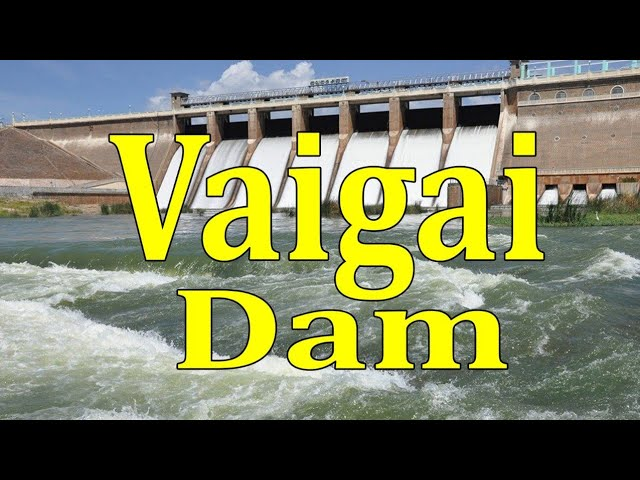 Vaigai Dam Theni district