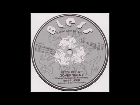 ERROL BELLOT/GOVERNMENT/ROBERTO SANCHEZ/VERSION/BLESS BURNING SOUND RECORDS 10''