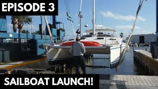Family Sailing Vlog - Episode 3: Sailboat Launch