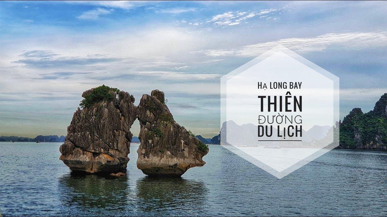 Hạ Long Bay ▶ Thiên Đường Du Lịch | Một Trong Những Nơi Đáng Sống Nhất Trên Thế Giới
