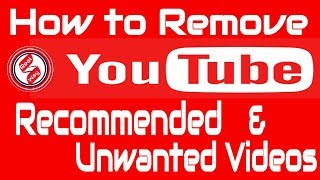 How to remove recommended videos and unwanted videos on YouTube