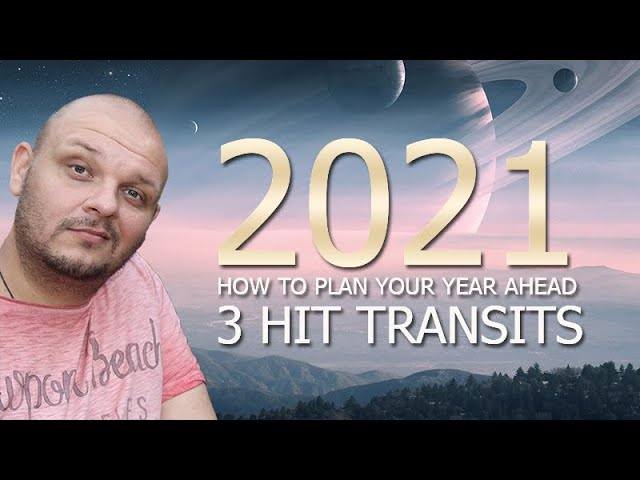 How to plan your year ahead - 2021 -  3 Hit Transits with Viktor