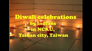 Diwali Celebrations by Indians in NCKU, Tainan city, Taiwan (2017)