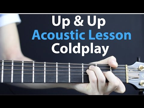 Coldplay - Up & Up: Acoustic Or Electric Guitar Lesson