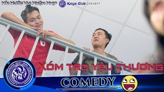 Hài Hước Vui Nhộn Nhịp: XÓM TRỌ YÊU THƯƠNG !!! - KAYAclub (Smile)  FULL HD