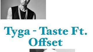 Tyga - Taste Ft. Offset lyrics - Stafaband