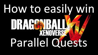 How to easily win Parallel Quests in Dragon Ball Xenoverse
