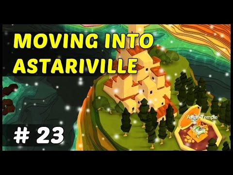 MOVING INTO ASTARIVILLE - Godus - Episode 23