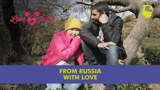 From Russia With Love | Unique Stories from India