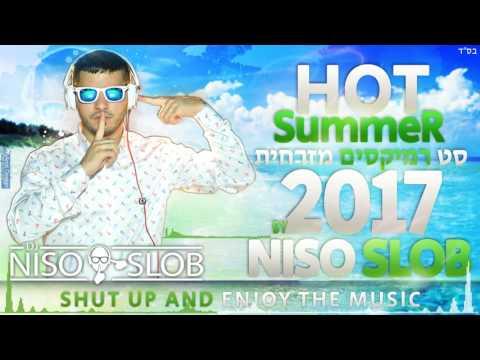 ♫✭☆ Dj Niso Slob סט רמיקסים מזרחית קיץ 2017 ☆✭♫
