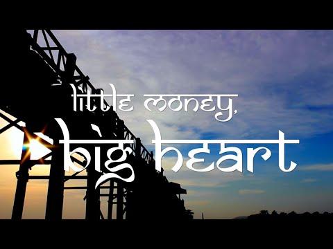 Little money, big heart