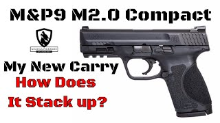 My NEW Carry Pistol | M&P M2.0 9mm  Compact Review