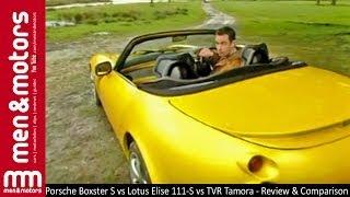 Porsche Boxster S vs Lotus Elise 111-S vs TVR Tamora - Review & Comparison - Part 2
