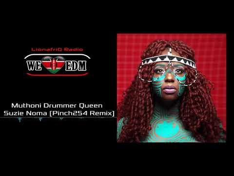 Muthoni Drummer Queen - Suzie Noma (Pinch254 Remix)