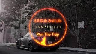 E.P.O &amp 2nd Life - Run the Trap