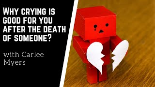 Why crying is good for you after the death of  someone | coronavirus pandemic