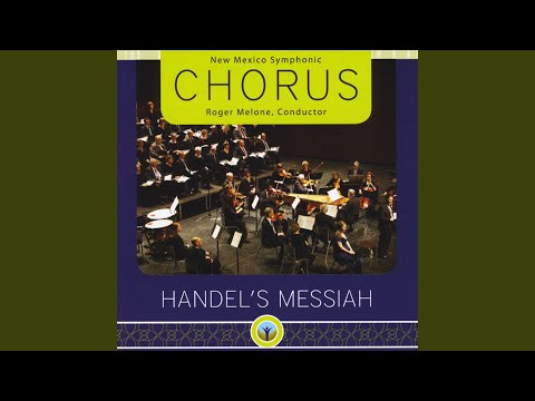 Messiah, HWV 56, Part II, No. 24, Chorus: Surely, He Hath Borne Our Griefs