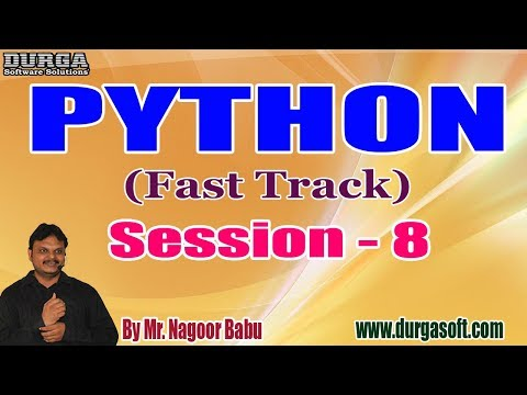 PYTHON (Fast Track) tutorials || Session - 8 || by Mr. Nagoor Babu On 03-12-2019 @ 3 PM thumbnail