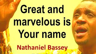 Nathaniel Bassey Great and Marvellous #NathanielBassey